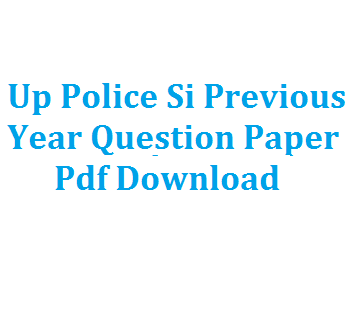up police si previous year question pdf download