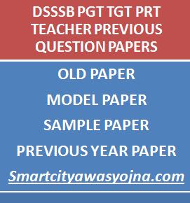 DSSSB PGT TGT PRT Previous Question Papers